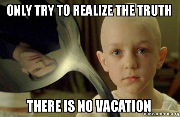 No Vacation
